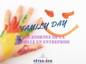 FAMILY DAY OU JOURNEE DE LA FAMILLE EN ENTREPRISE